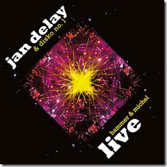 """Jan Delay – Mit noch mehr Rave durch neue Bretter: """"Hammer & Michel"""" LIVE auf CD und DVD/Blu-Ray"""